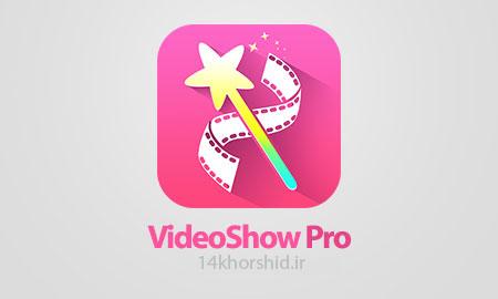 دانلود VideoShow Pro – Video Editor 5.2.6 -ویرایش ویدیو برای اندروید