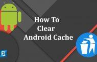 چهار راه برای پاک کردن Android Cache Data و آزادسازی حافظه اندروید»»»